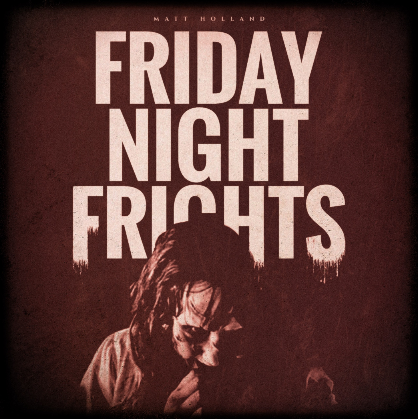 Friday Night Frights!!!