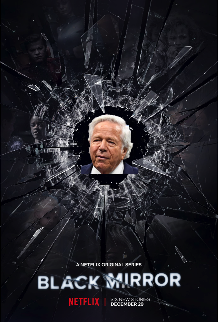 Could This Whole Robert Kraft Situation Be A New Live Action Black Mirror Episode?
