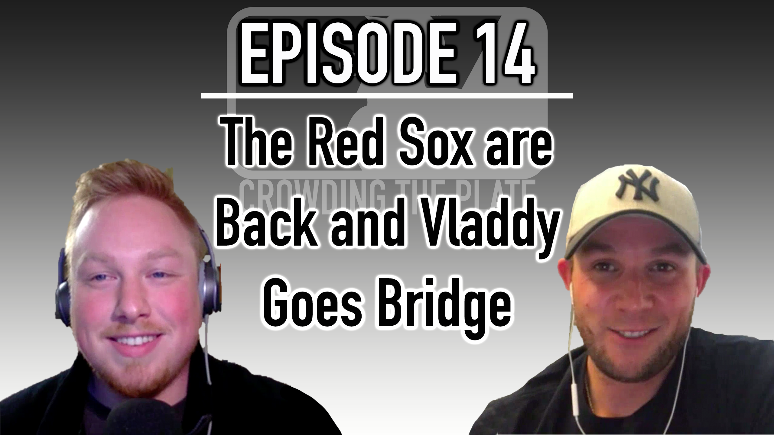 VIDEO: Crowding The Plate – Episode 14 – The Red Sox are Back and Vladdy Goes Bridge