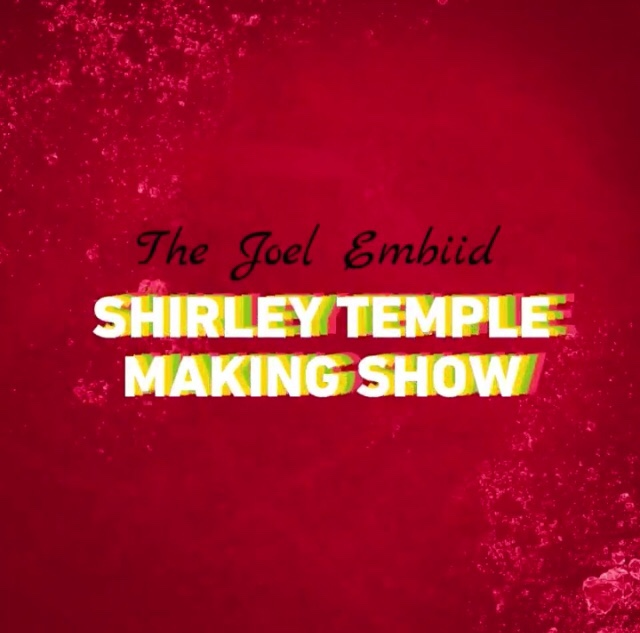 The Joel Embiid Shirley Temple Making Show
