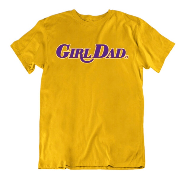 'Girl Dad' Shirts, All Proceeds Going To The Kobe and Vanessa Bryant Family Foundation