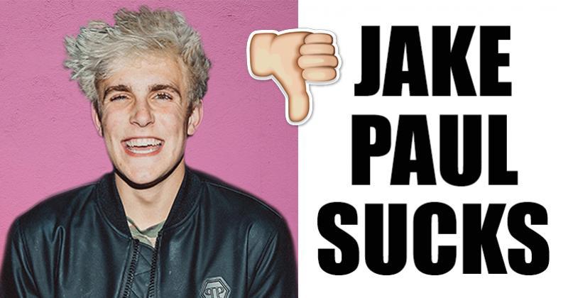 Everyone Wants To Kick Jake Paul's Ass