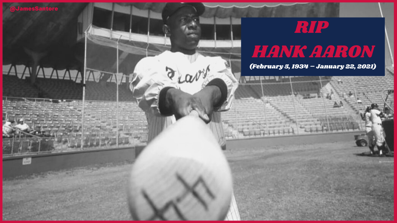 Rest in Peace to One of Baseball's All-Time Greats, Hammerin' Hank Aaron – @JamesSantore