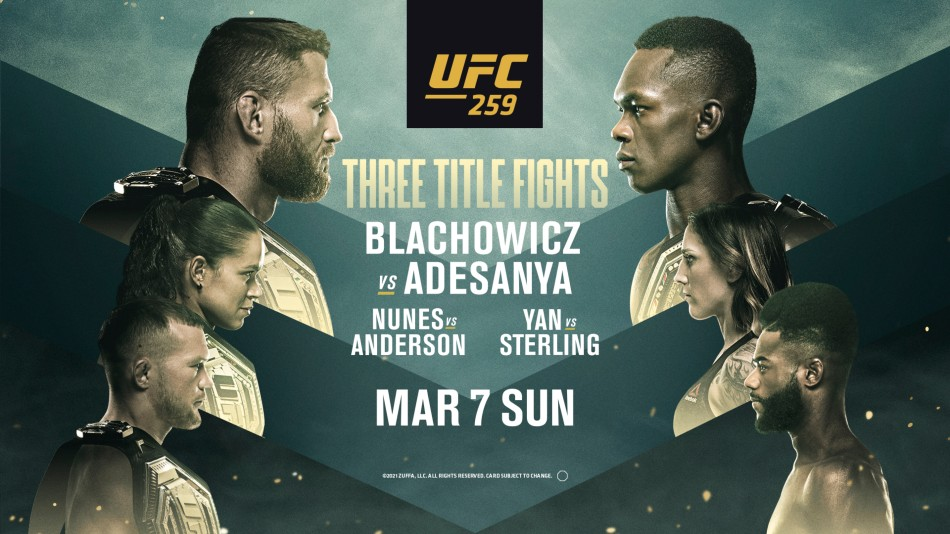4 WORLD CHAMPIONS. 3 WORLD CHAMPIONSHIP FIGHTS. 1 GREAT PPV. WHAT TO EXPECT FROM UFC 259