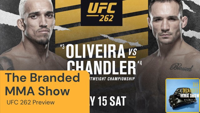 The Branded MMA Show #UFC262 Preview