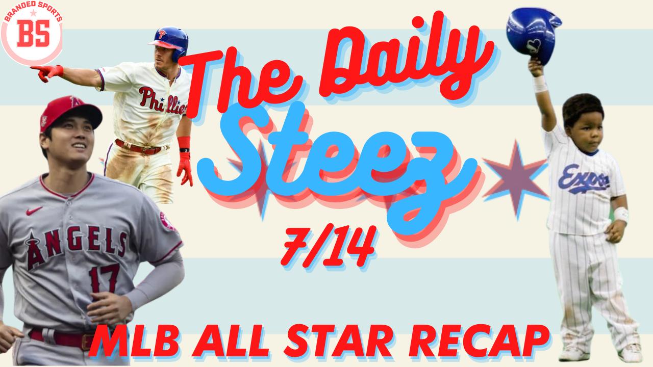 #TheDailySteez 7/14 – MLB All-Star Recap