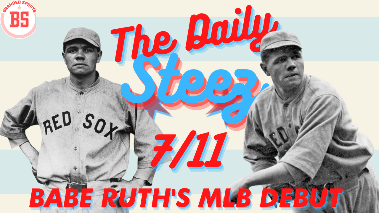 #TheDailySteez 7/11: 107th Anniversary of Babe Ruth's MLB Debut