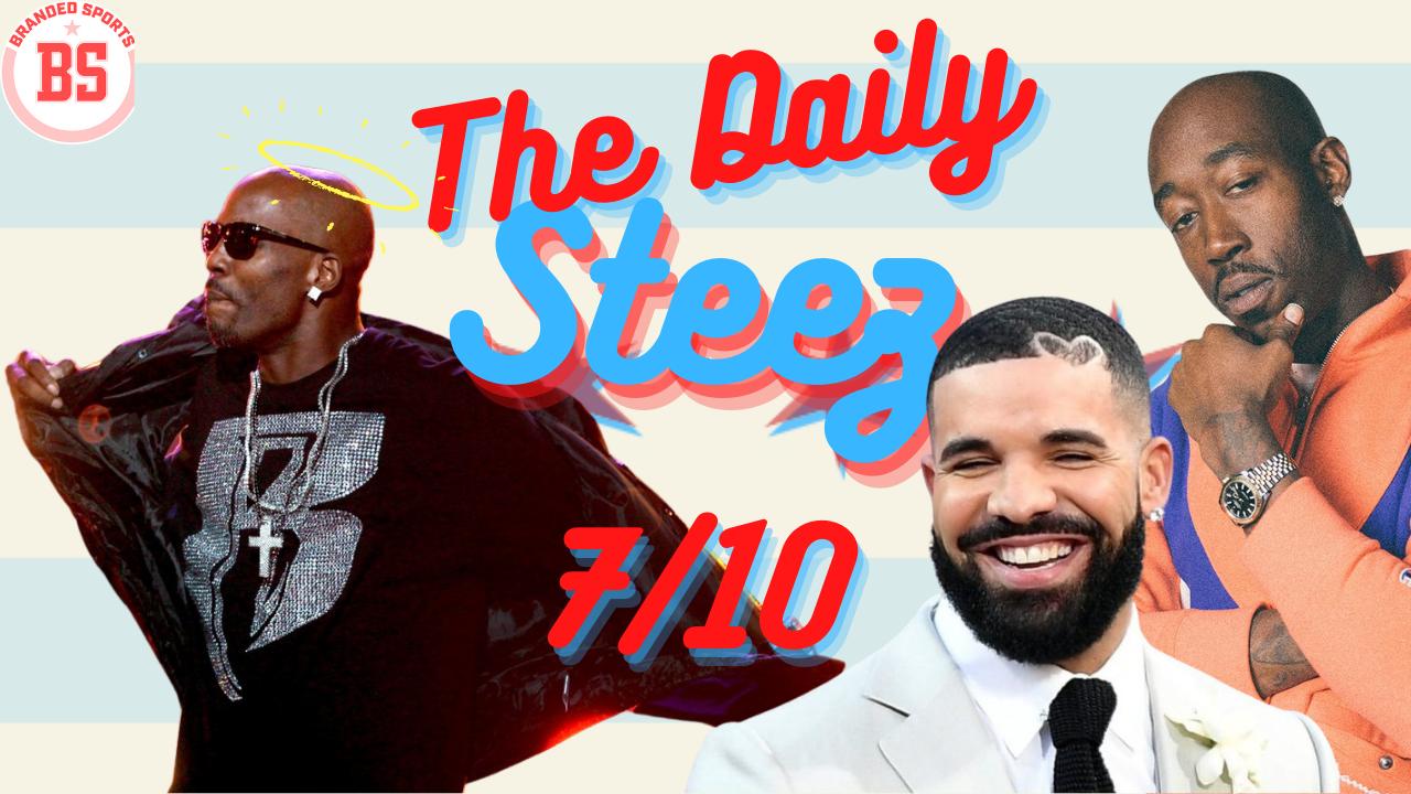 #TheDailySteez 7/10 – Freddie Gibbs, DMX, and Drake